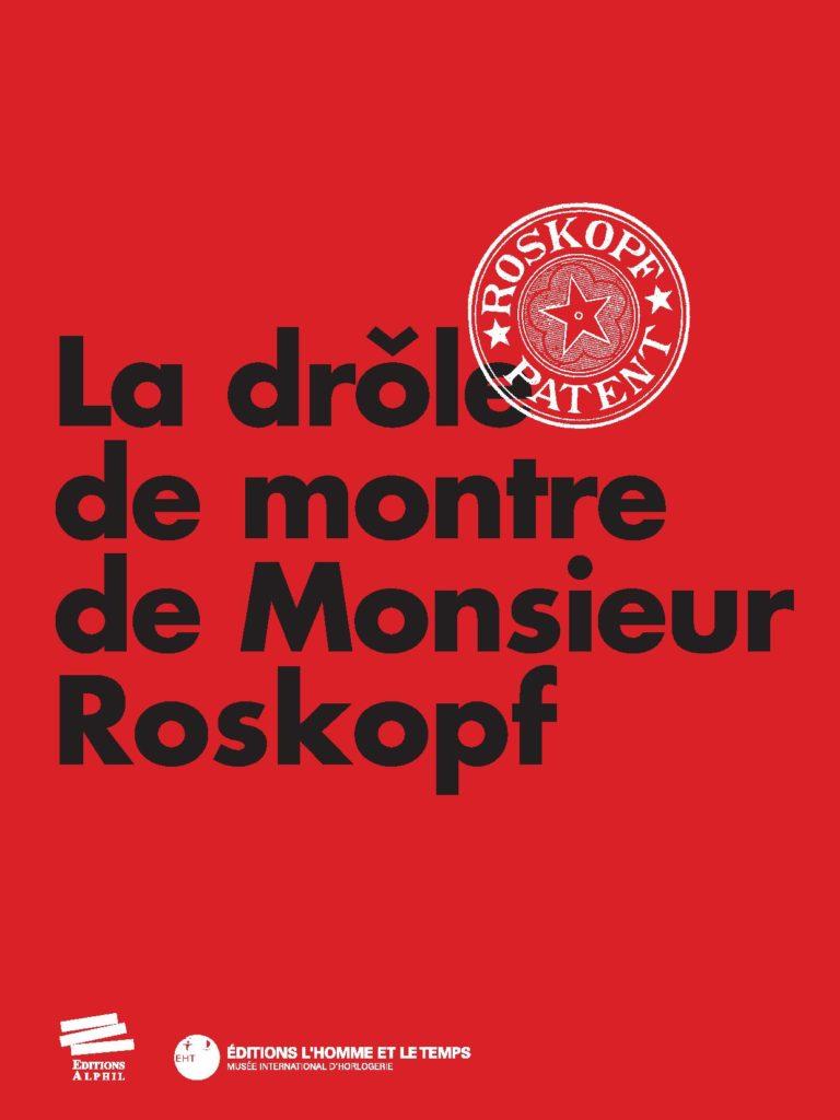 La drôle de montre de Monsieur Roskopf