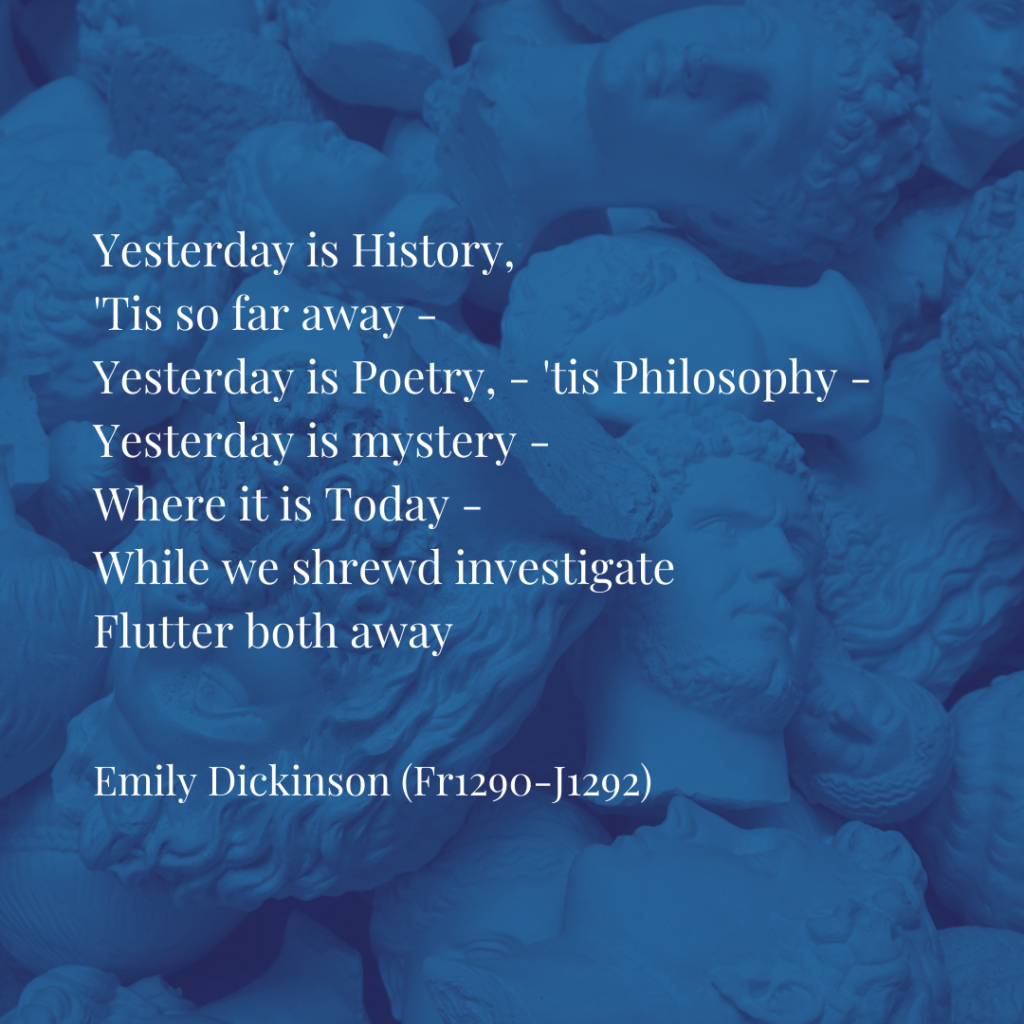 Emily Dickinson Poem Yesterday is History
